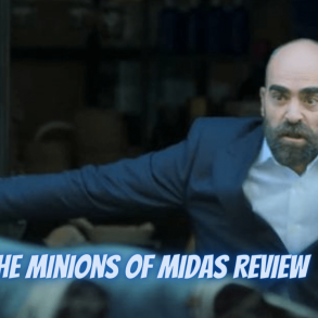 THE Minions of Midas Review