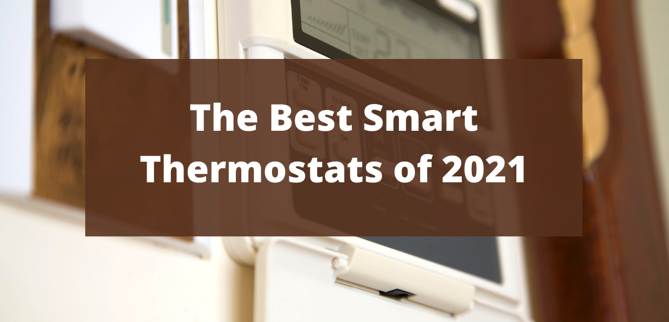 The Best Smart Thermostats of 2021