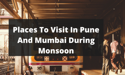 Places To Visit In Pune And Mumbai During Monsoon