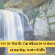 Head over to North Carolina to witness these amazing waterfalls