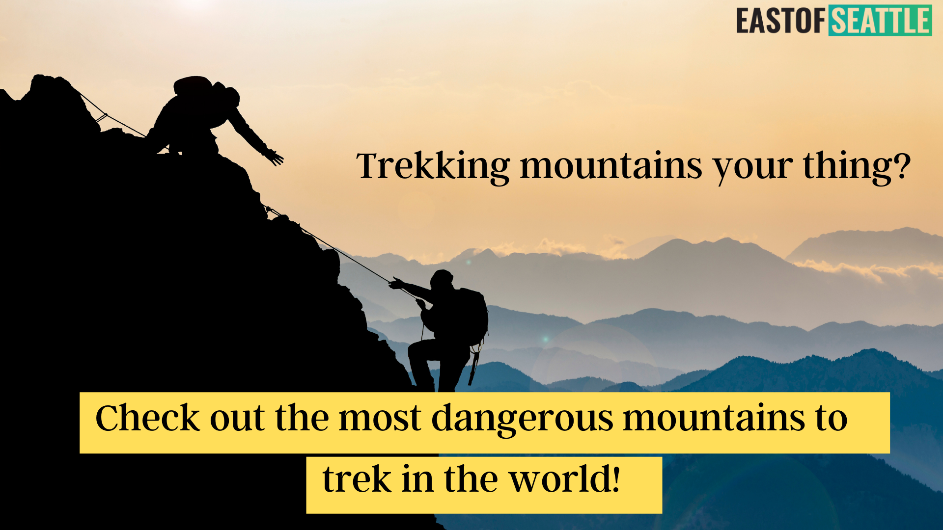 Trekking mountains your thing? Check out the most dangerous mountains to trek in the world!