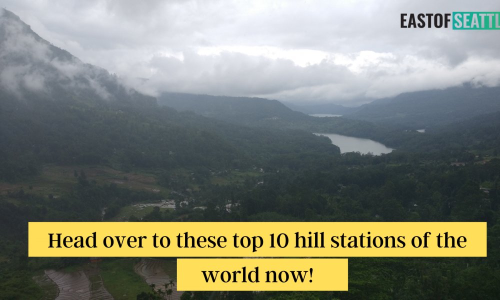 Head over to these top 10 hill stations of the world now!
