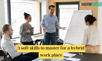 3 soft skills to master for a hybrid work place