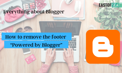 """Everything about Blogger including how to remove the footer """"Powered by Blogger"""""""