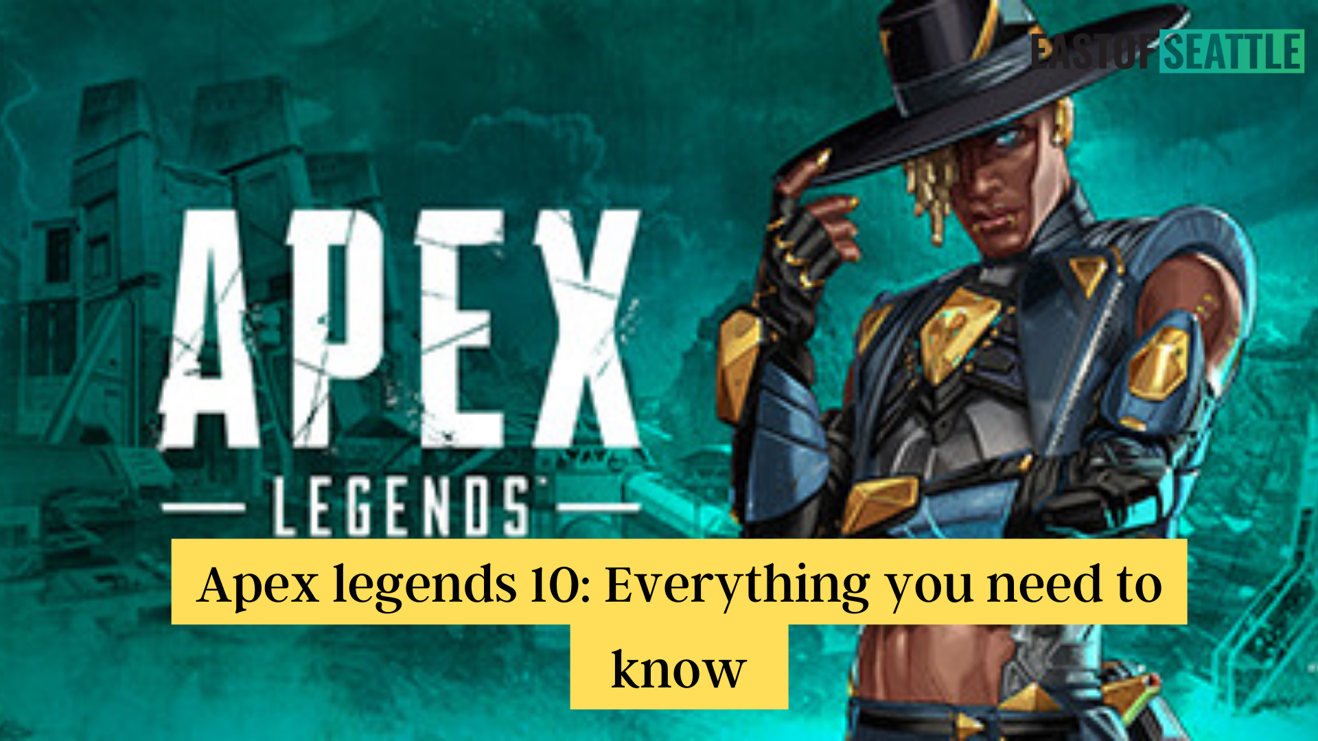 Apex legends 10 Everything you need to know