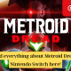 Find everything about Metroid Dread Nintendo Switch here!