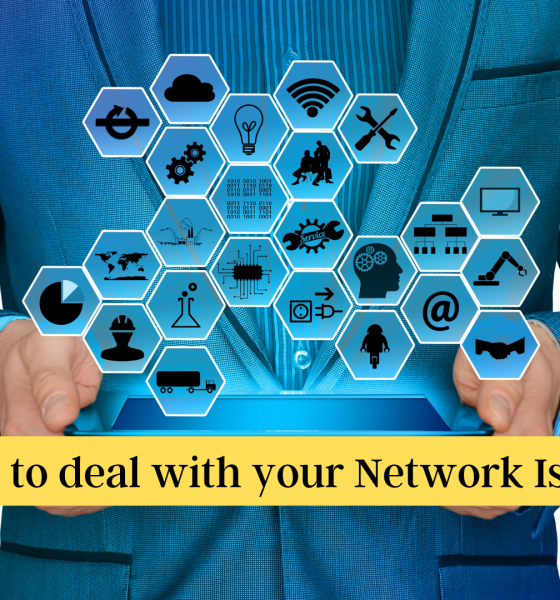 How to deal with your Network Issues