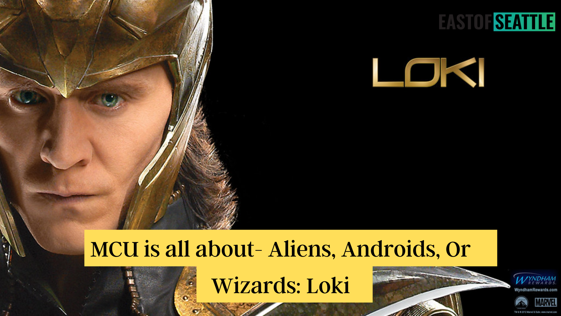 MCU is all about- Aliens, Androids, Or Wizards Loki