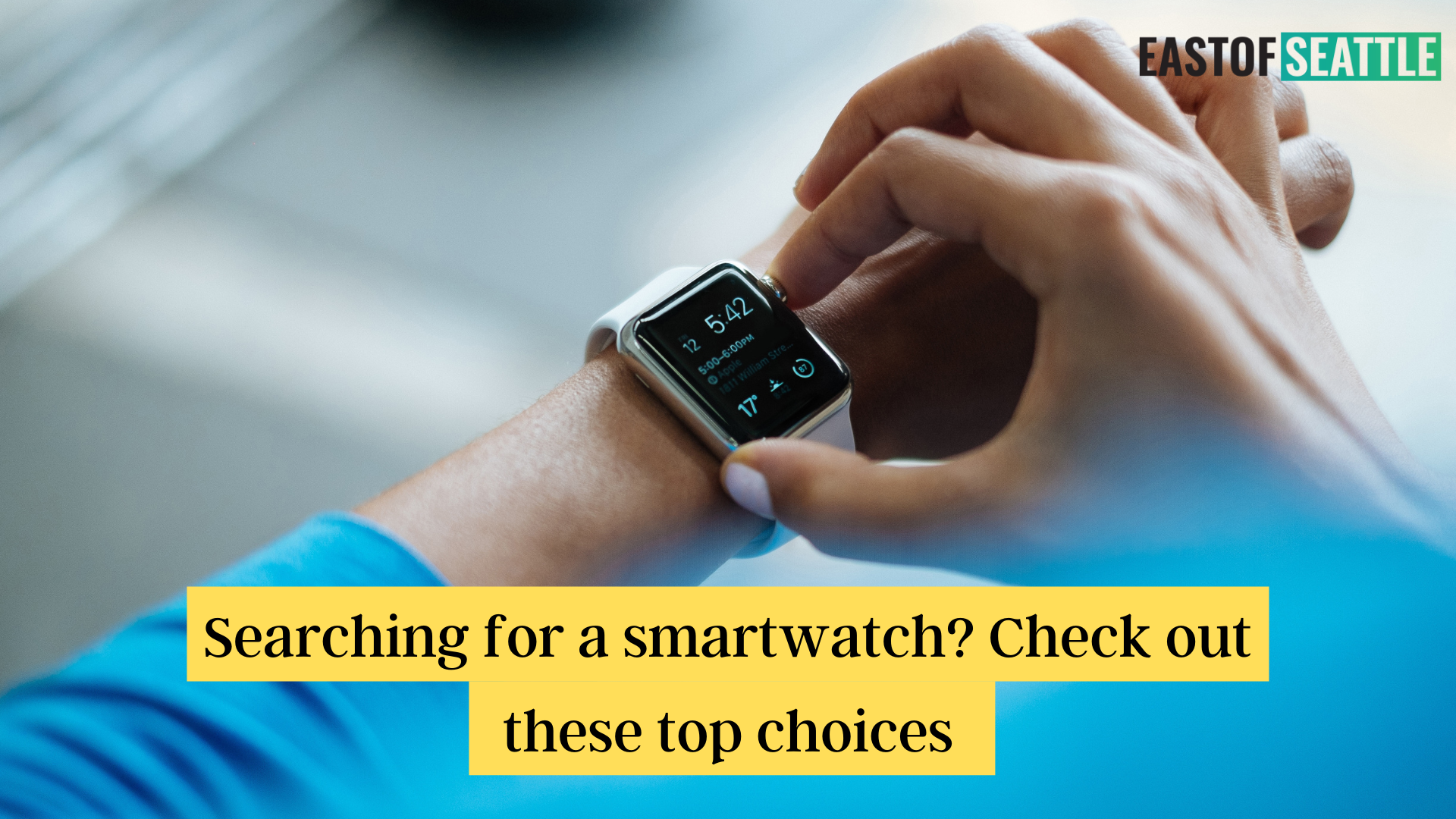 Searching for a smartwatch Check out these top choices