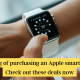Thinking of purchasing an Apple smart watch Check out these deals now