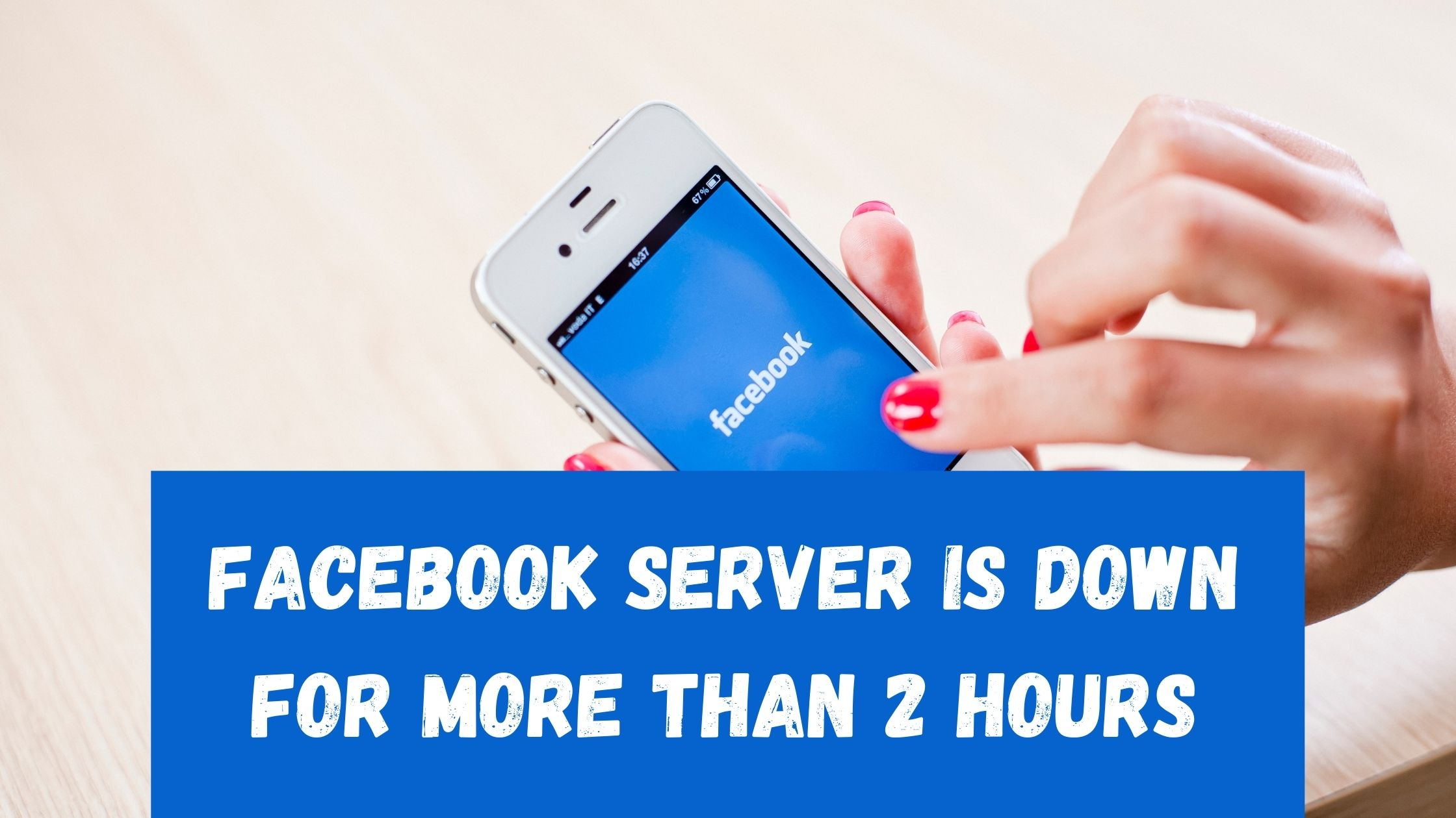 Facebook server is down for more than 2 hours